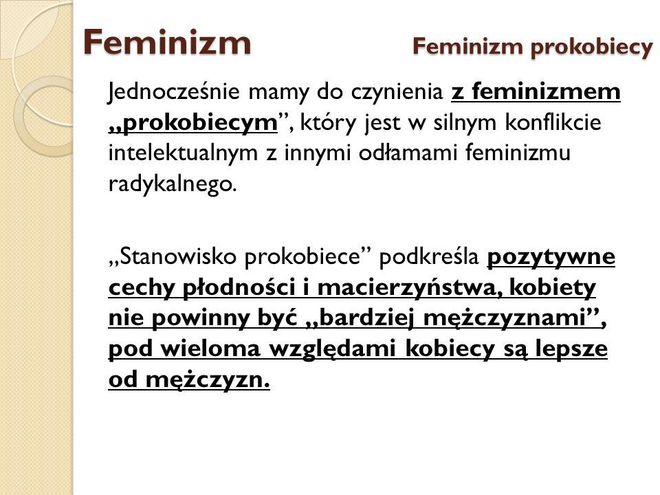Feminizm Feminizm prokobiecy