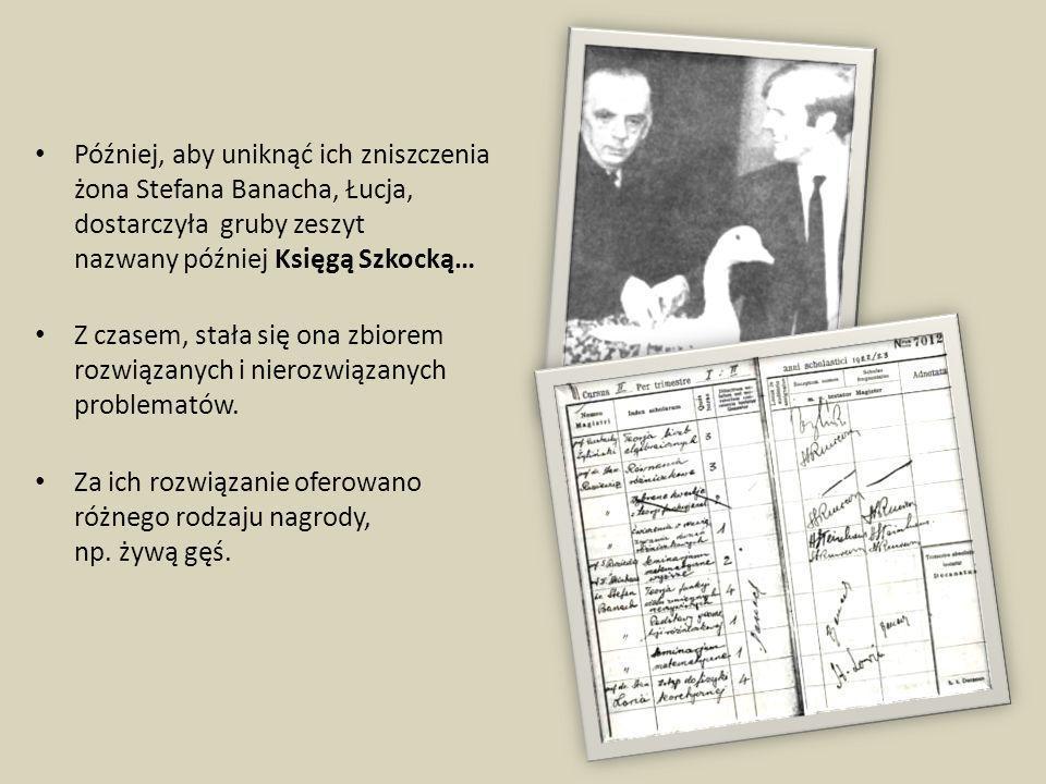 Później, aby uniknąć ich zniszczenia żona Stefana Banacha, Łucja, dostarczyła gruby zeszyt nazwany później Księgą Szkocką…