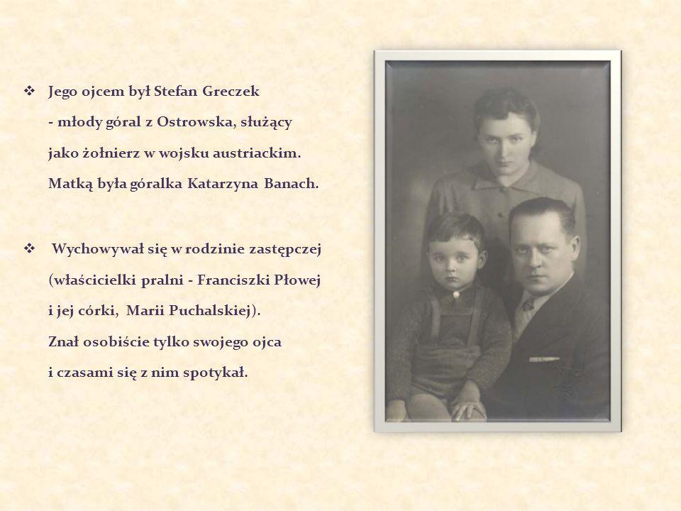 Jego ojcem był Stefan Greczek - młody góral z Ostrowska, służący jako żołnierz w wojsku austriackim. Matką była góralka Katarzyna Banach.