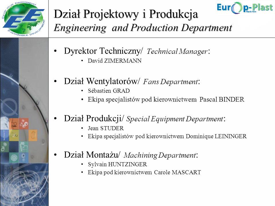 Dział Projektowy i Produkcja Engineering and Production Department