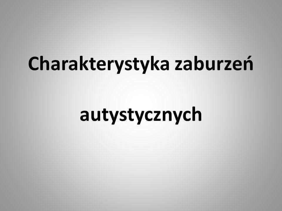 Charakterystyka zaburzeń autystycznych