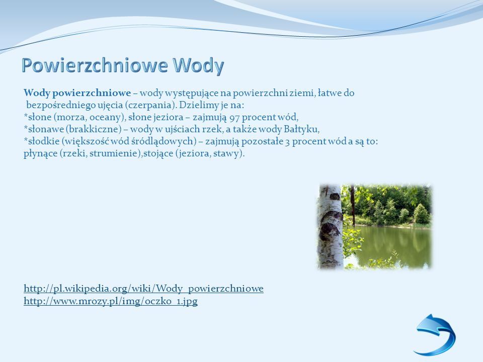 Powierzchniowe Wody http://pl.wikipedia.org/wiki/Wody_powierzchniowe