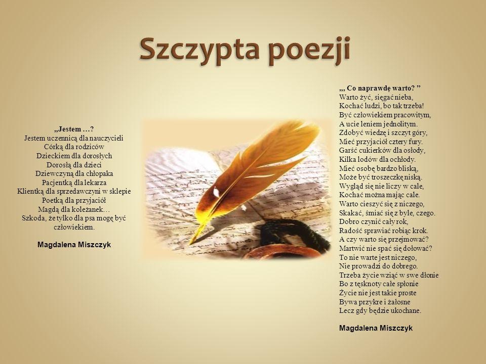 """Szczypta poezji """", Co naprawdę warto Warto żyć, sięgać nieba,"""