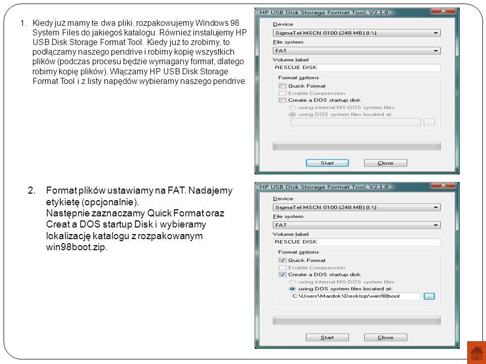 Kiedy już mamy te dwa pliki, rozpakowujemy Windows 98 System Files do jakiegoś katalogu. Również instalujemy HP USB Disk Storage Format Tool. Kiedy już to zrobimy, to podłączamy naszego pendrive i robimy kopię wszystkich plików (podczas procesu będzie wymagany format, dlatego robimy kopię plików). Włączamy HP USB Disk Storage Format Tool i z listy napędów wybieramy naszego pendrive: