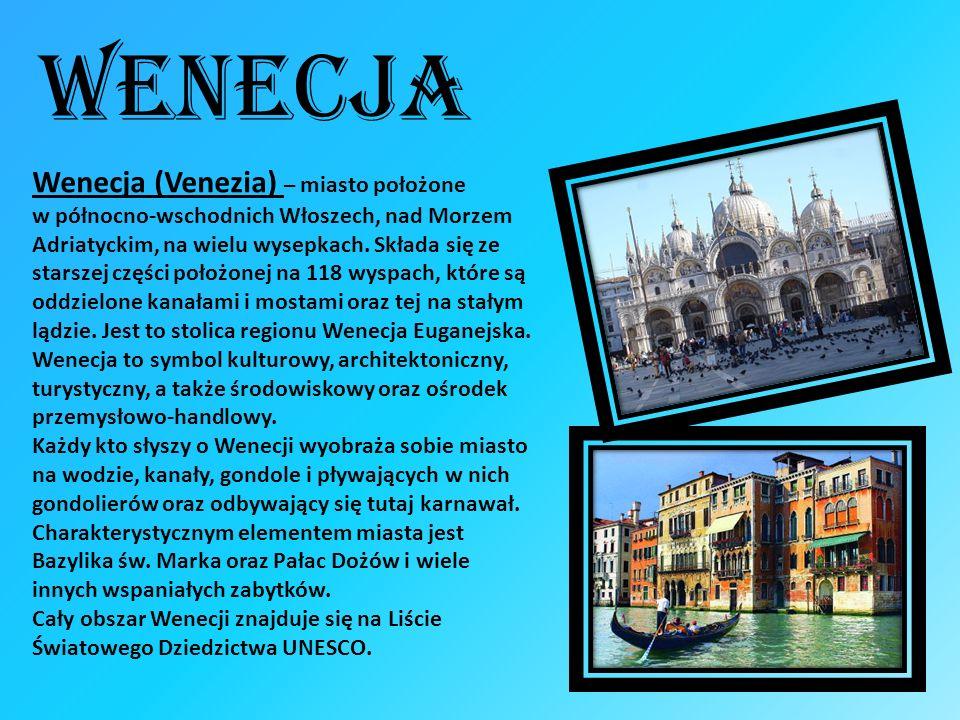 Wenecja Wenecja (Venezia) – miasto położone