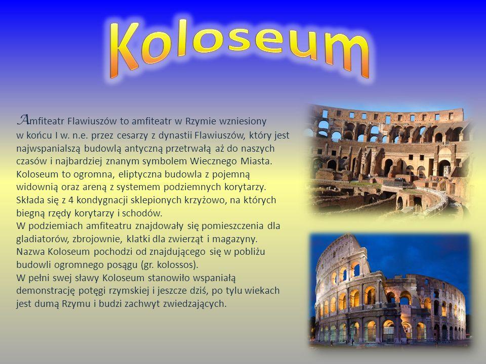 Koloseum Amfiteatr Flawiuszów to amfiteatr w Rzymie wzniesiony