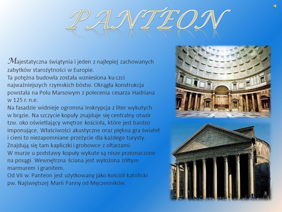 Panteon Majestatyczna świątynia i jeden z najlepiej zachowanych zabytków starożytności w Europie.