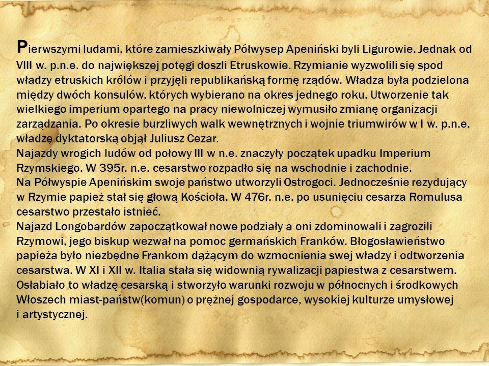 Pierwszymi ludami, które zamieszkiwały Półwysep Apeniński byli Ligurowie. Jednak od