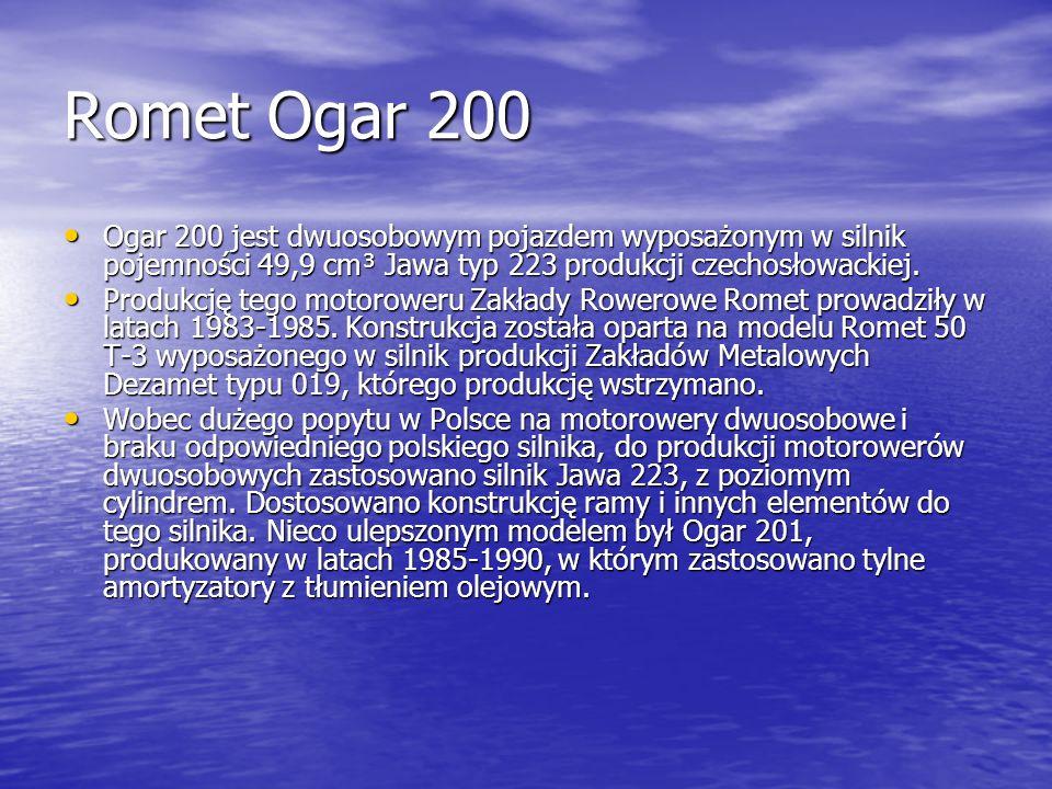 Romet Ogar 200 Ogar 200 jest dwuosobowym pojazdem wyposażonym w silnik pojemności 49,9 cm³ Jawa typ 223 produkcji czechosłowackiej.
