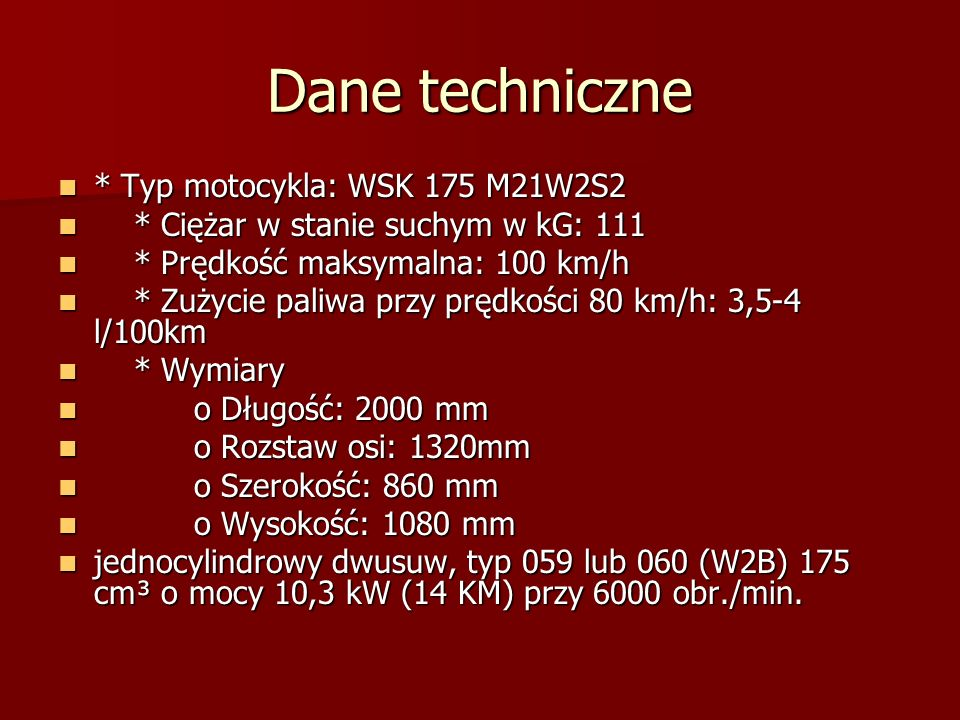 Dane techniczne * Typ motocykla: WSK 175 M21W2S2