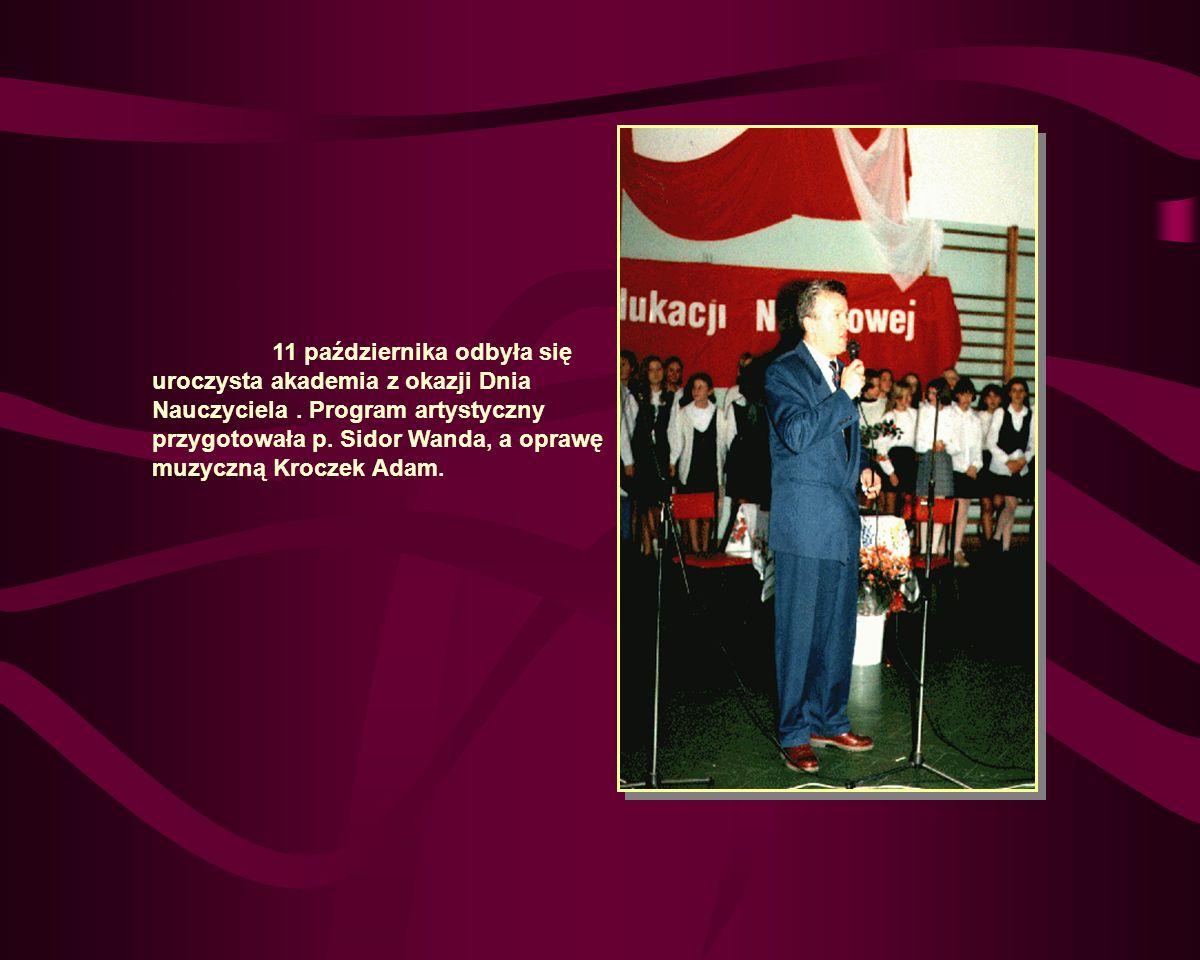11 października odbyła się uroczysta akademia z okazji Dnia Nauczyciela .