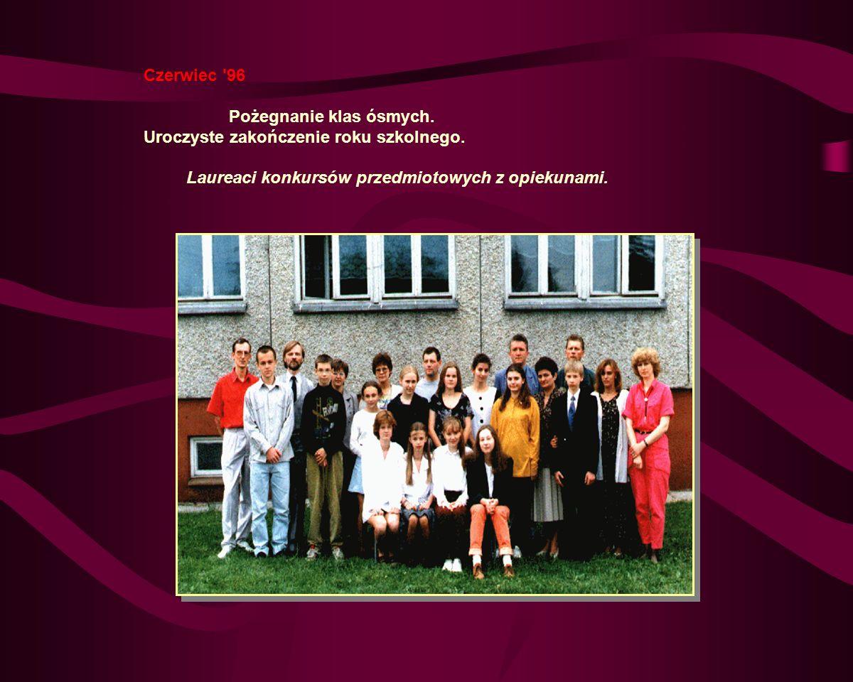 Czerwiec 96 Pożegnanie klas ósmych. Uroczyste zakończenie roku szkolnego.