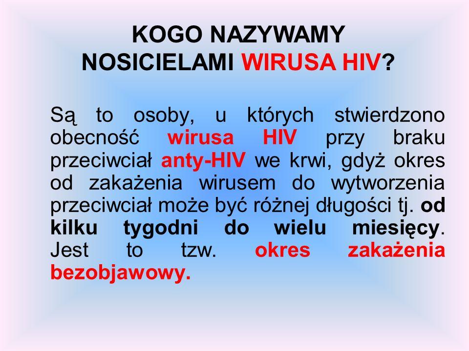 KOGO NAZYWAMY NOSICIELAMI WIRUSA HIV
