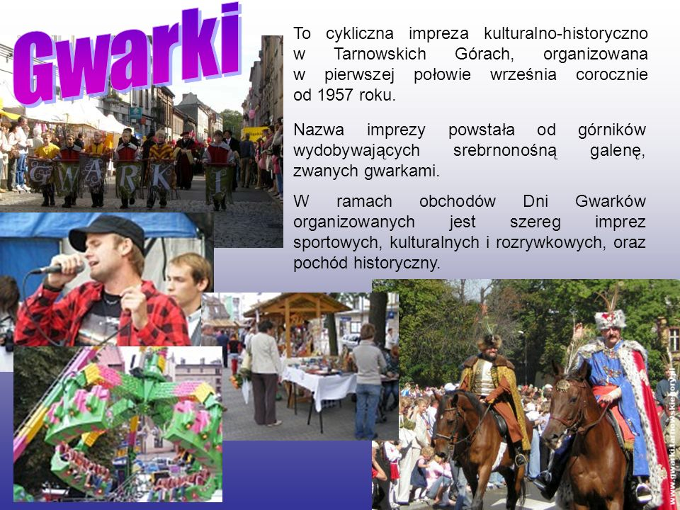 Gwarki To cykliczna impreza kulturalno-historyczno w Tarnowskich Górach, organizowana w pierwszej połowie września corocznie od 1957 roku.