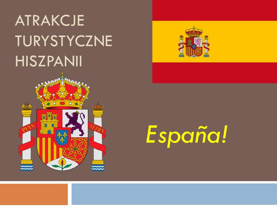 Atrakcje turystyczne hiszpanii