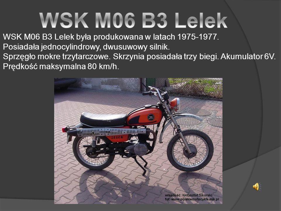 WSK M06 B3 Lelek WSK M06 B3 Lelek była produkowana w latach 1975-1977.
