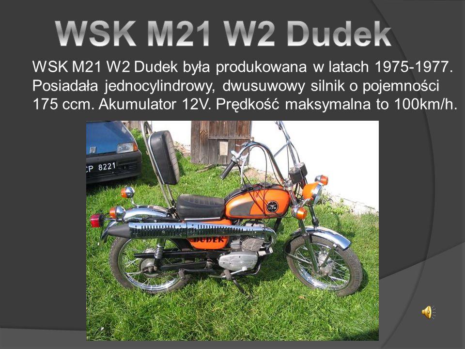 WSK M21 W2 Dudek WSK M21 W2 Dudek była produkowana w latach 1975-1977.