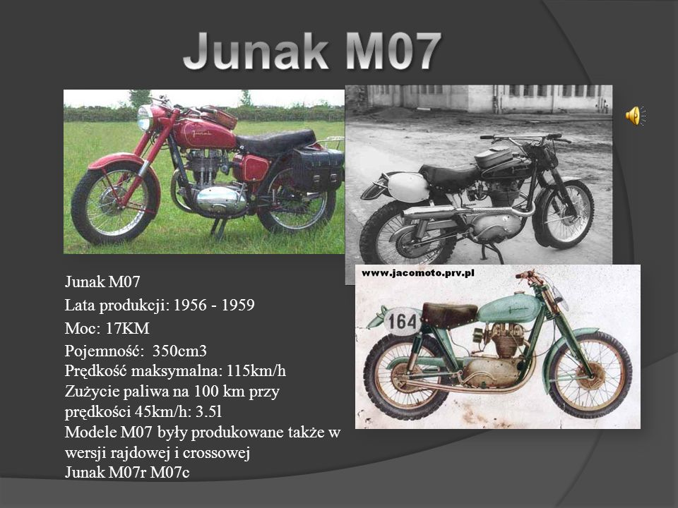 Junak M07 Junak M07 Lata produkcji: 1956 - 1959 Moc: 17KM