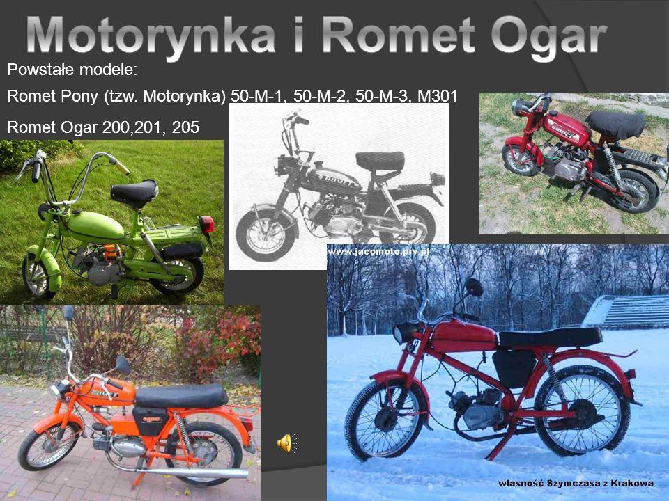 Motorynka i Romet Ogar Powstałe modele: