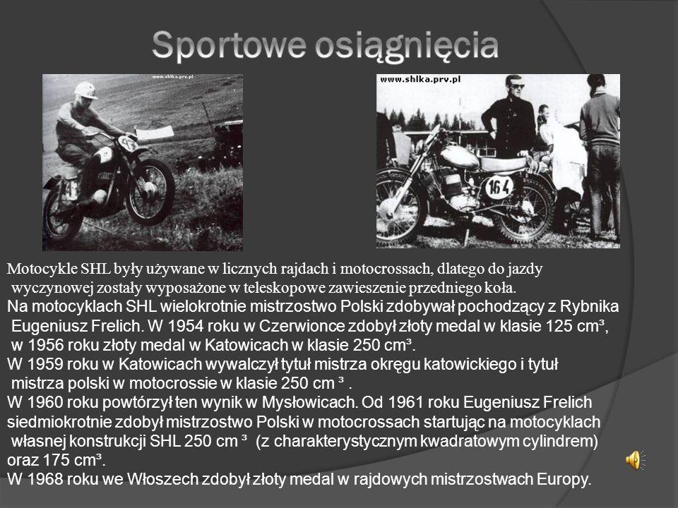 Sportowe osiągnięcia Motocykle SHL były używane w licznych rajdach i motocrossach, dlatego do jazdy.