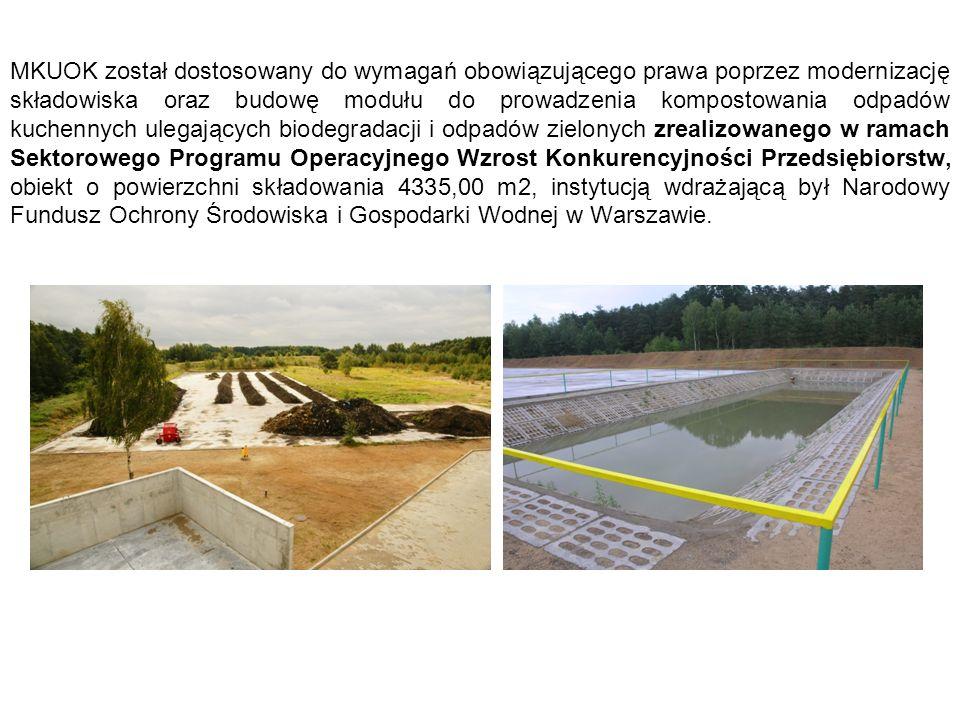 MKUOK został dostosowany do wymagań obowiązującego prawa poprzez modernizację składowiska oraz budowę modułu do prowadzenia kompostowania odpadów kuchennych ulegających biodegradacji i odpadów zielonych zrealizowanego w ramach Sektorowego Programu Operacyjnego Wzrost Konkurencyjności Przedsiębiorstw, obiekt o powierzchni składowania 4335,00 m2, instytucją wdrażającą był Narodowy Fundusz Ochrony Środowiska i Gospodarki Wodnej w Warszawie.