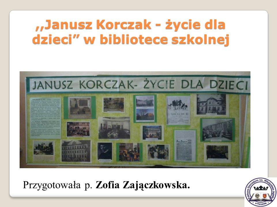 ,,Janusz Korczak - życie dla dzieci w bibliotece szkolnej