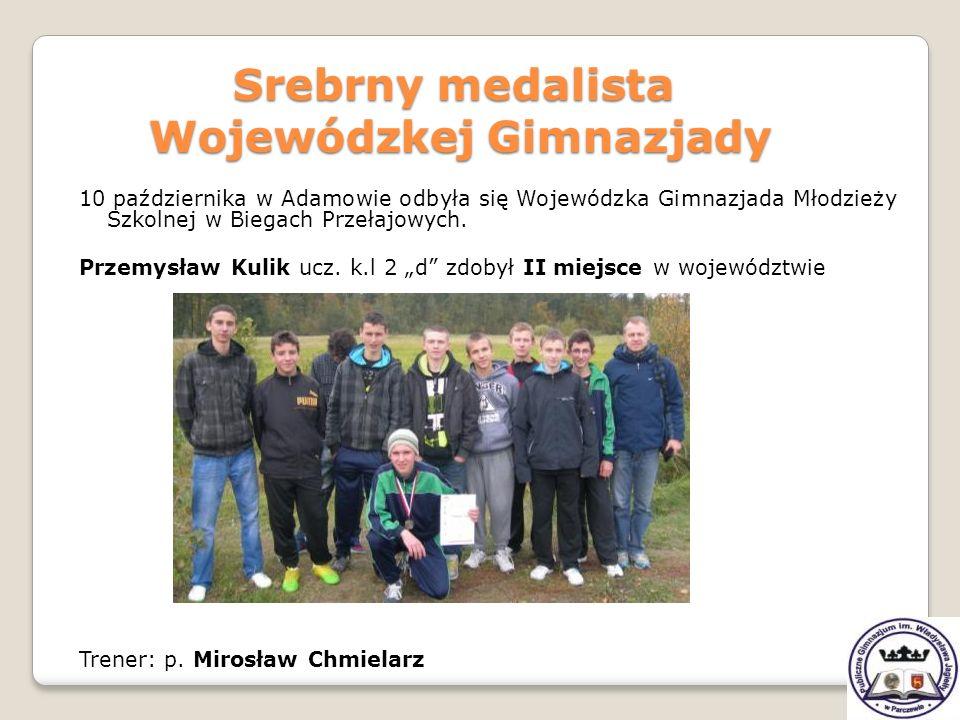Srebrny medalista Wojewódzkej Gimnazjady
