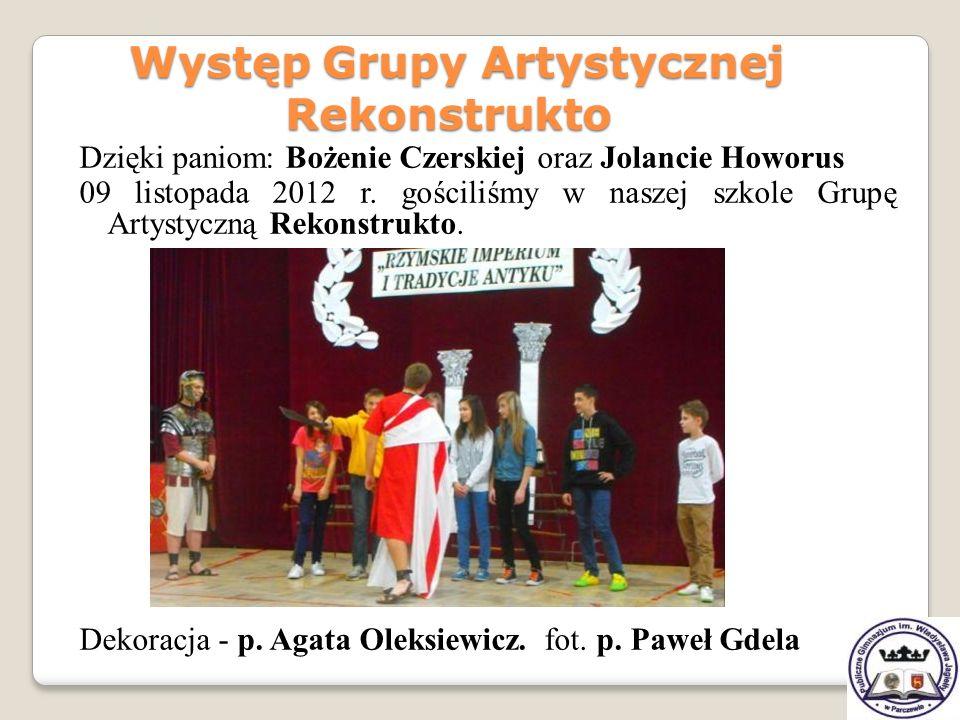 Występ Grupy Artystycznej Rekonstrukto