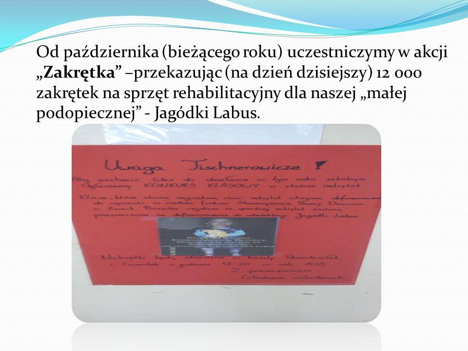 """Od października (bieżącego roku) uczestniczymy w akcji """"Zakrętka –przekazując (na dzień dzisiejszy) 12 000 zakrętek na sprzęt rehabilitacyjny dla naszej """"małej podopiecznej - Jagódki Labus."""