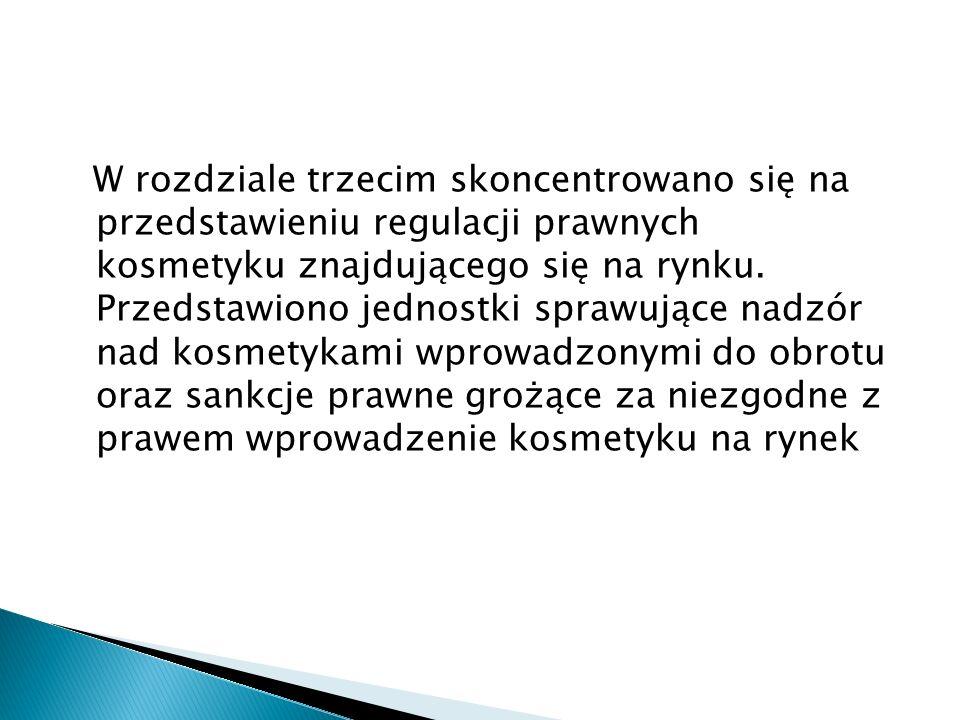 W rozdziale trzecim skoncentrowano się na przedstawieniu regulacji prawnych kosmetyku znajdującego się na rynku.
