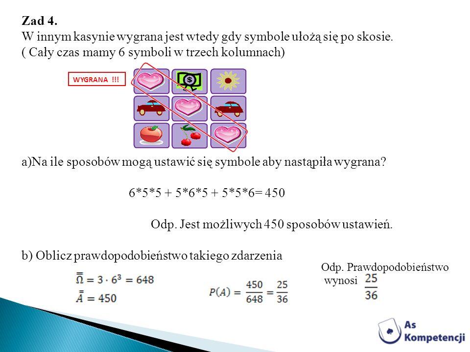 a)Na ile sposobów mogą ustawić się symbole aby nastąpiła wygrana