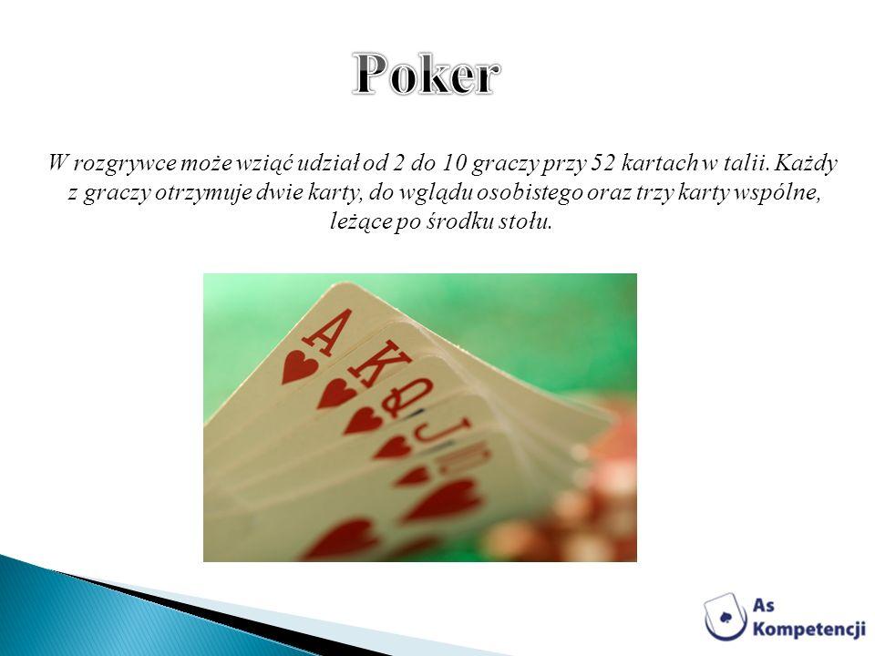 Poker W rozgrywce może wziąć udział od 2 do 10 graczy przy 52 kartach w talii. Każdy.