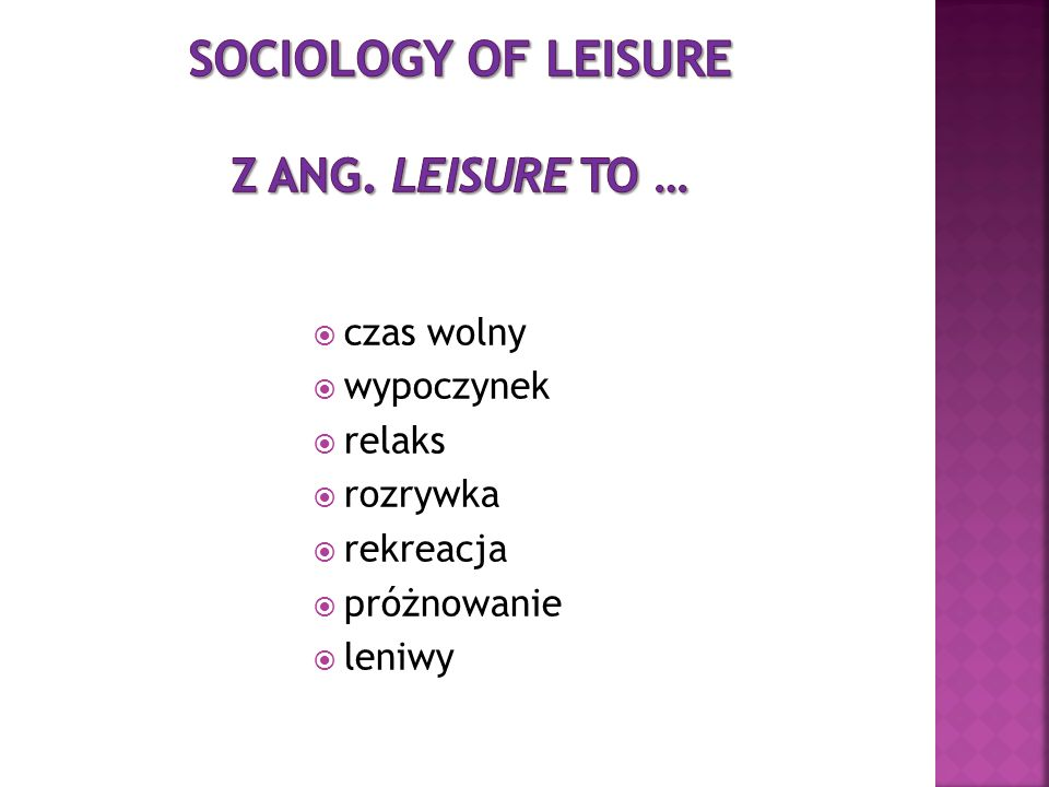 Sociology of leisure Z ang. leisure to …
