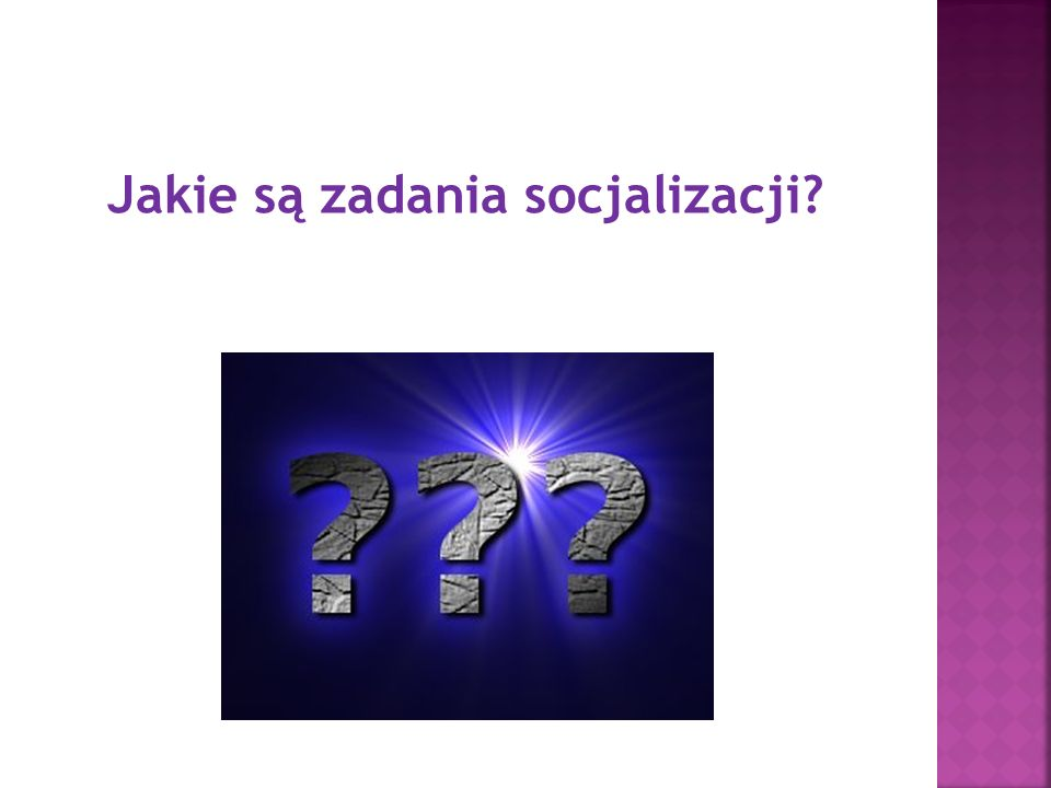 Jakie są zadania socjalizacji