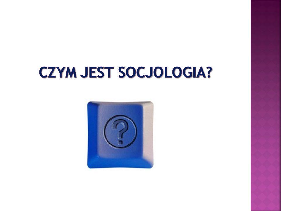 Czym jest socjologia