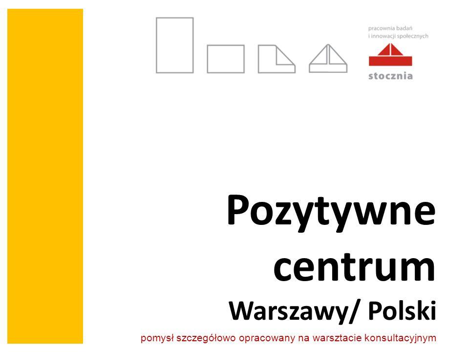 Pozytywne centrum Warszawy/ Polski