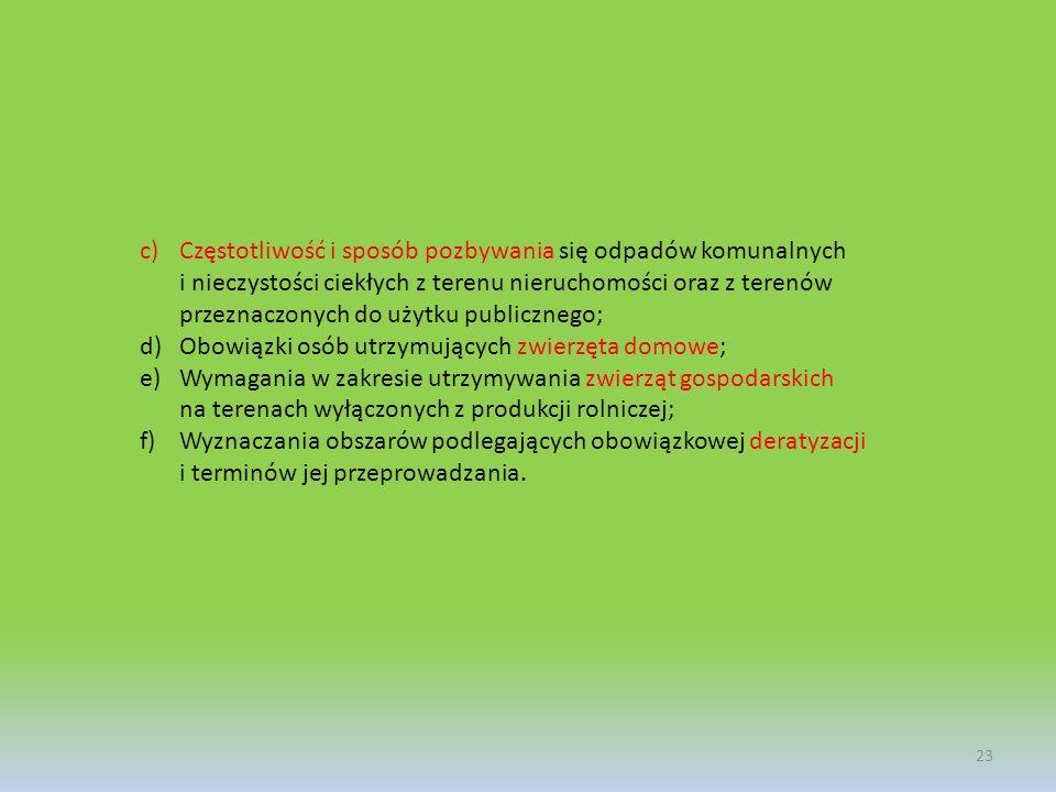 Częstotliwość i sposób pozbywania się odpadów komunalnych i nieczystości ciekłych z terenu nieruchomości oraz z terenów przeznaczonych do użytku publicznego;