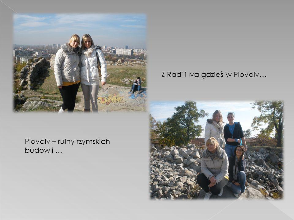 Z Radi i Ivą gdzieś w Plovdiv…