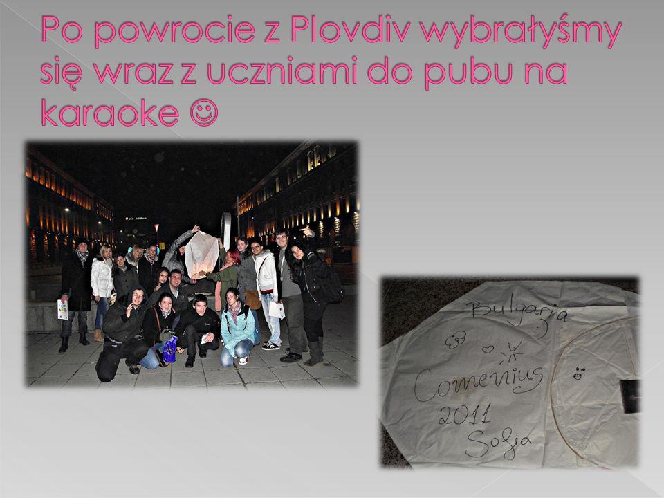 Po powrocie z Plovdiv wybrałyśmy się wraz z uczniami do pubu na karaoke 