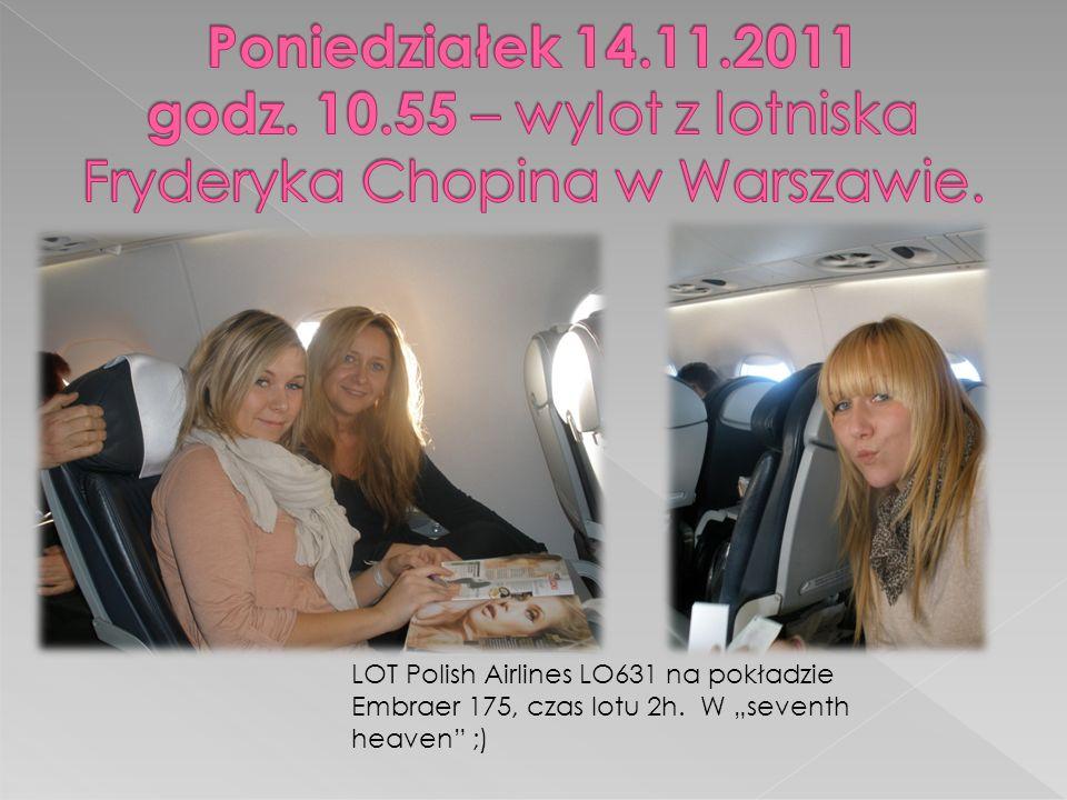 Poniedziałek 14.11.2011 godz. 10.55 – wylot z lotniska Fryderyka Chopina w Warszawie.