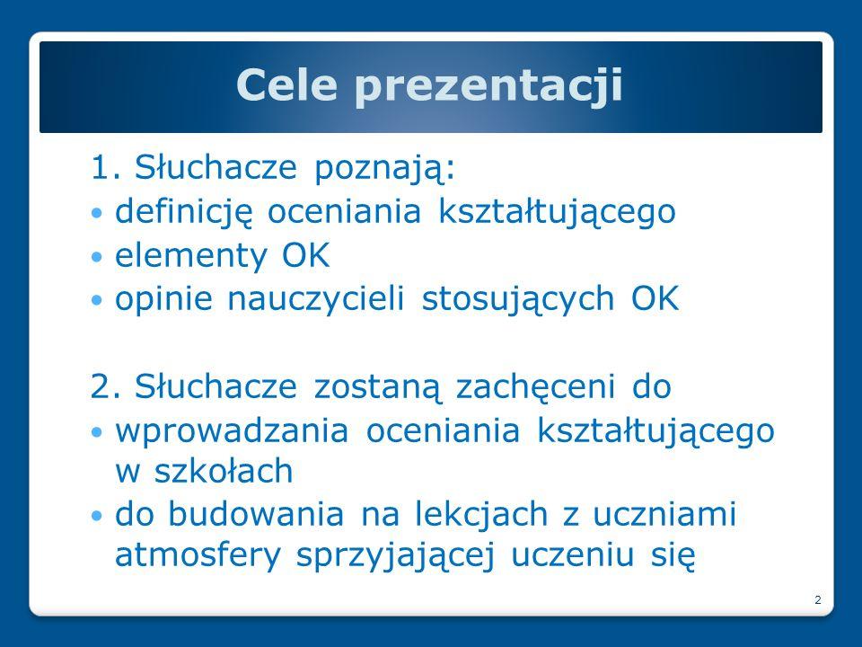 Cele prezentacji 1. Słuchacze poznają: