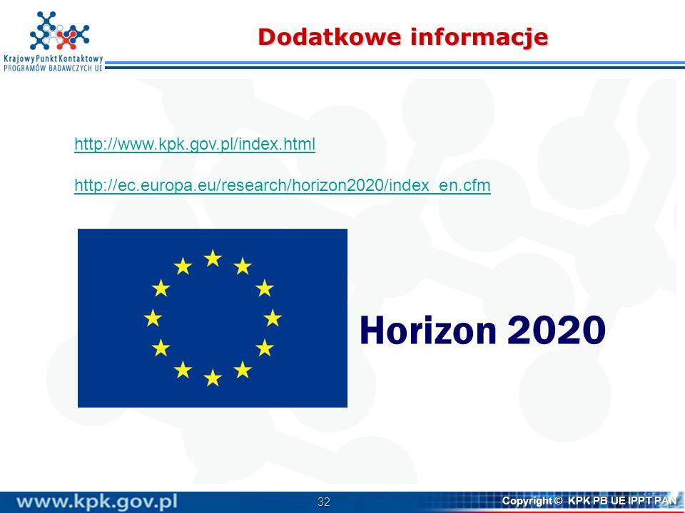 Horizon 2020 Dodatkowe informacje http://www.kpk.gov.pl/index.html