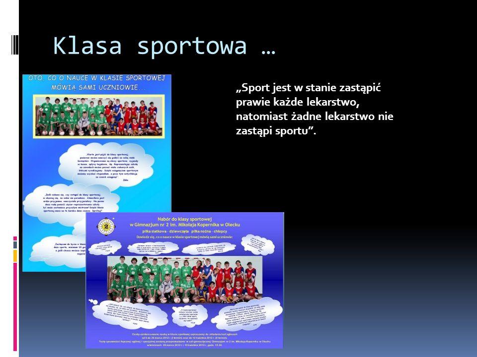 """Klasa sportowa … """"Sport jest w stanie zastąpić prawie każde lekarstwo,"""