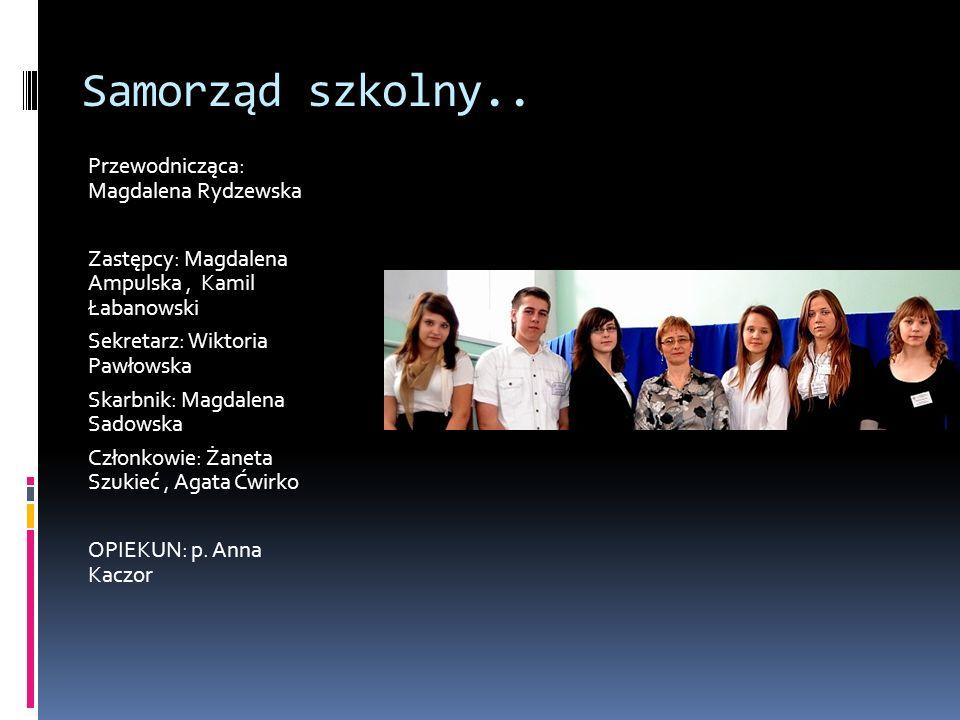Samorząd szkolny.. Przewodnicząca: Magdalena Rydzewska