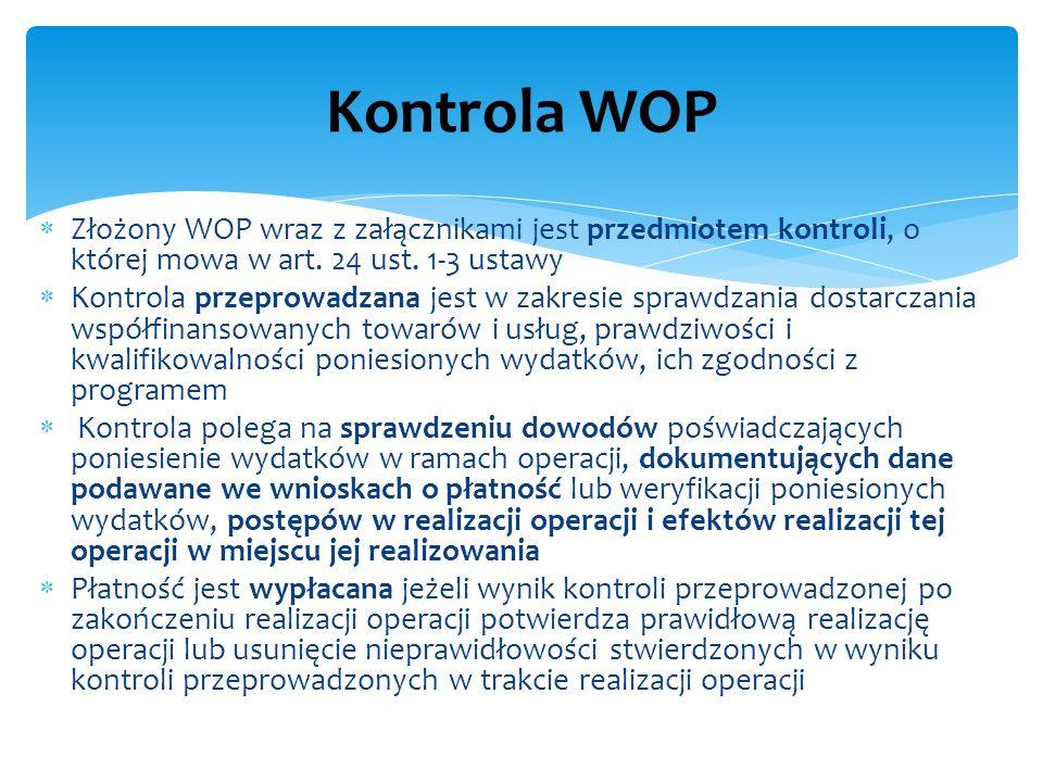 Kontrola WOP Złożony WOP wraz z załącznikami jest przedmiotem kontroli, o której mowa w art. 24 ust. 1-3 ustawy.