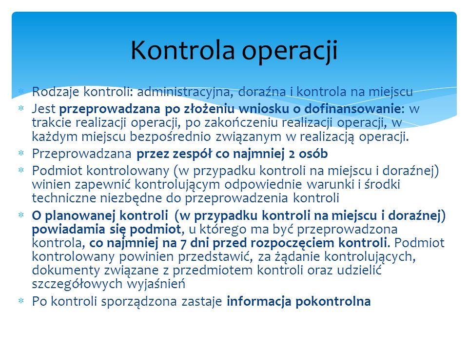 Kontrola operacji Rodzaje kontroli: administracyjna, doraźna i kontrola na miejscu.