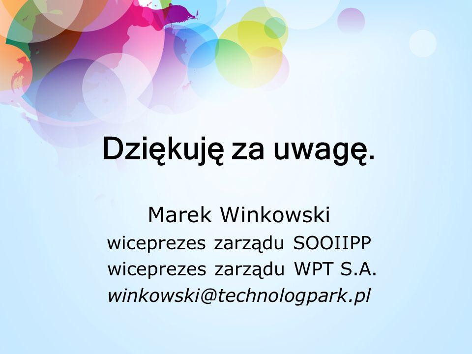 Dziękuję za uwagę. Marek Winkowski wiceprezes zarządu SOOIIPP