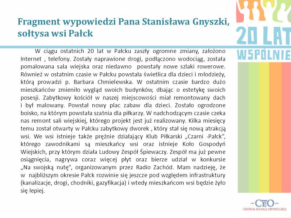 Fragment wypowiedzi Pana Stanisława Gnyszki, sołtysa wsi Pałck