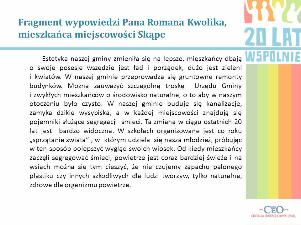 Fragment wypowiedzi Pana Romana Kwolika, mieszkańca miejscowości Skąpe