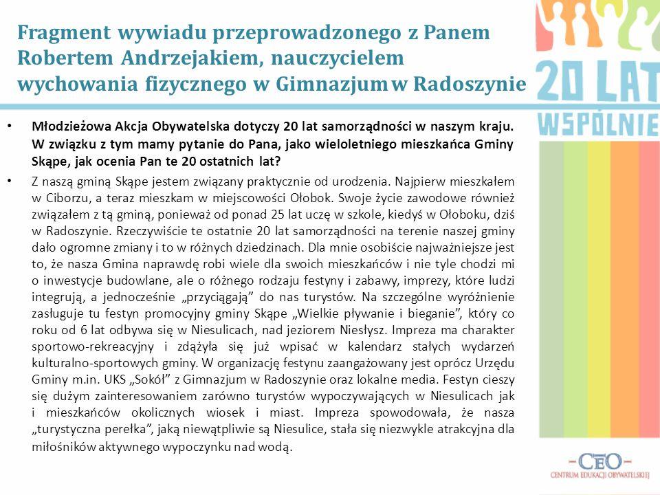 Fragment wywiadu przeprowadzonego z Panem Robertem Andrzejakiem, nauczycielem wychowania fizycznego w Gimnazjum w Radoszynie